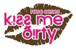 Kiss Me Dirty