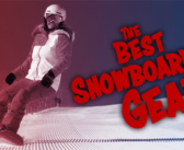 The Best Snowboarding Gear of 2017-18